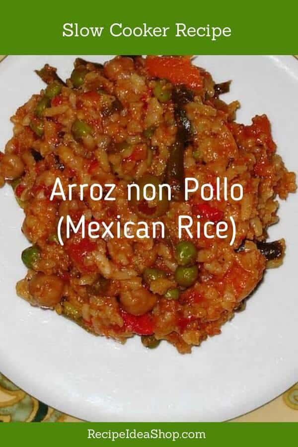 Super delicious. Slow Cooker Mexican Rice (Vegan) or Arroz non Pollo. Spicy. Easy. #mexicanrice #slowcookerrecipes #Arroznonpollo #ricerecipes #glutenfree #vegan #vegetarian #recipeideashop