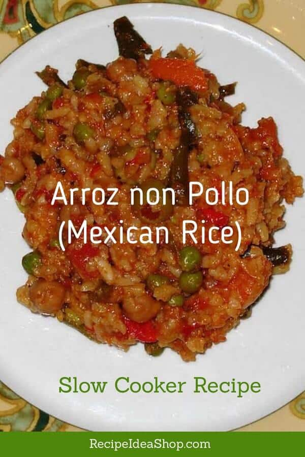 Slow Cooker Mexican Rice (Vegan) or Arroz non Pollo. Spicy. Amazing. Easy. #mexicanrice #slowcookerrecipes #Arroznonpollo #ricerecipes #glutenfree #vegan #vegetarian #recipeideashop