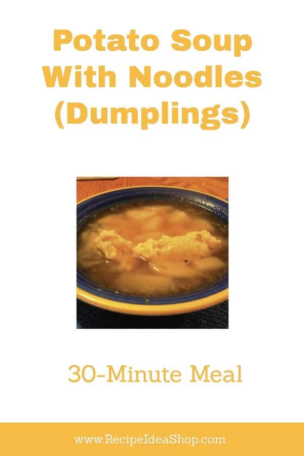 Potato Soup with Noodles (Dumplings) is a terrific Saturday lunch meal. Onion soup base. Nondairy. #potatosoupwithnoodles, #potatosoup, #onionsoup, #recipeieashop