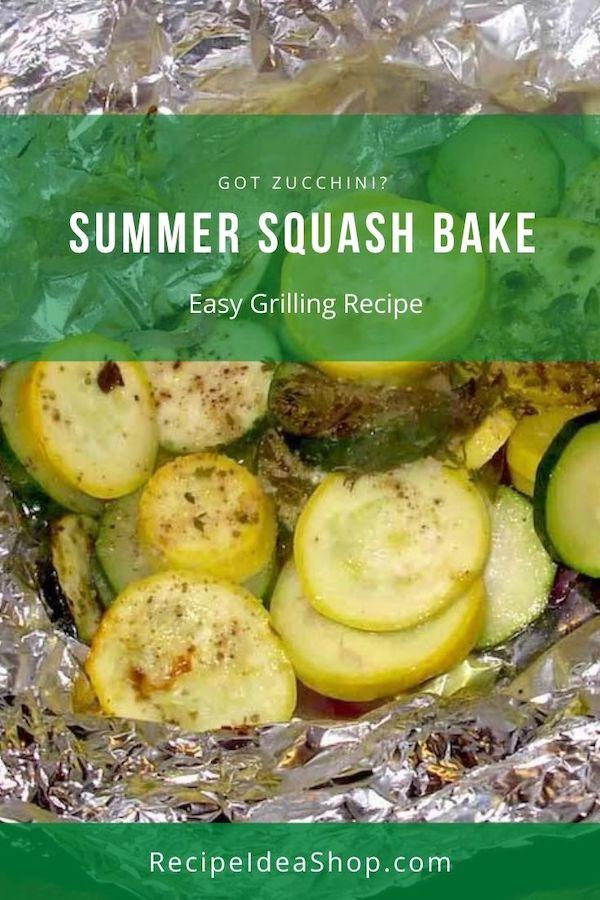 Summer Squash Bake. Easy. 10 minutes prep. 30 minutes grilling. Eat. Yum! #summersquashbake #bakedsummersquash #grilledsquash #zucchini #recipes #comfortfood #glutenfree #recipeideashop