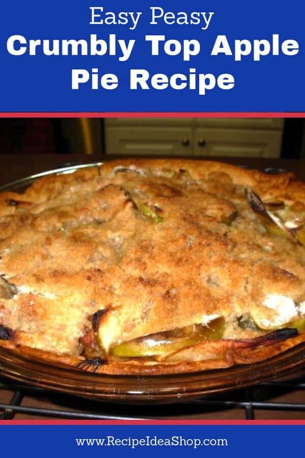 America's Favorite! Crumbly Top Apple Pie Recipe. Easy peasy. You got this. #Crumbly-top-apple-pie-recipe; #apple-pie; easy-apple-pie-recipe; #recipeideashop.com; #recipe-repertoire, #apple-pie-with-crumb-topping, #dutch-apple-pie