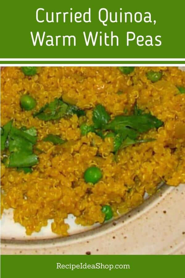 Curried Quinoa, warm with peas. So flavorful. 35 minute recipe. #curriedquinoarecipe #curryrecipes #vegan #vegetarian #quinoarecipes #easyrecipes #glutenfree #recipes #recipeideashop