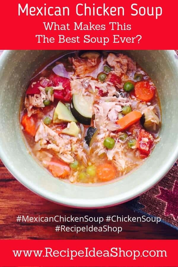 Mexican Chicken Soup. What makes this the best chicken soup ever (IMHO)?