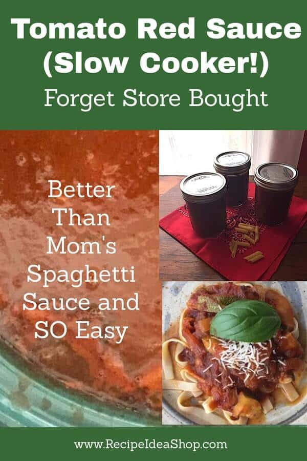 Tomato Red Sauce has never been so easy. SO much better than store bought OR Mom's. #tomatoredsauce #homemadepastasauce #pastasauce #betterthanmoms #slowcooker #slowcookerrecipes  #recipeprep #glutenfree #recipes #recipeideashop