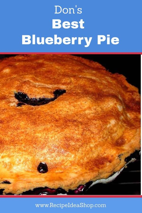 Don's Best Blueberry Pie bursting with blueberry filling and so yummy. Easy. Includes pie crust directions. #blueberrypie; #bestblueberrypie; #blueberry-pie; #best-blueberry-pie; #easy-blueberry-pie; #homemadepie;#homemade-blueberry-pie; #recipeideashop