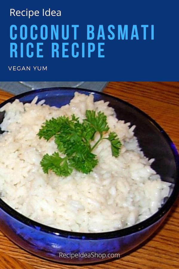 Coconut Basmati Rice. So easy. So tasty. Subtle flavor. #coconutbasmatirice #coconutrice #rice #glutenfree #vegan #comfortfood #summercamp #recipes #recipeideashop