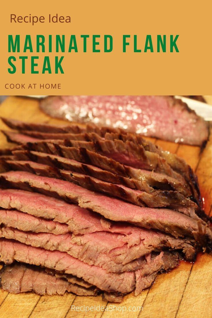 Marinated Flank Steak, so tender & juicy. Low fat. Easy recipe. #marinatedflanksteak #flanksteak #steak #beef #yougotthis #learntocook #cookathome #staysafe #recipes #comfortfood #food #health #recipeideashop