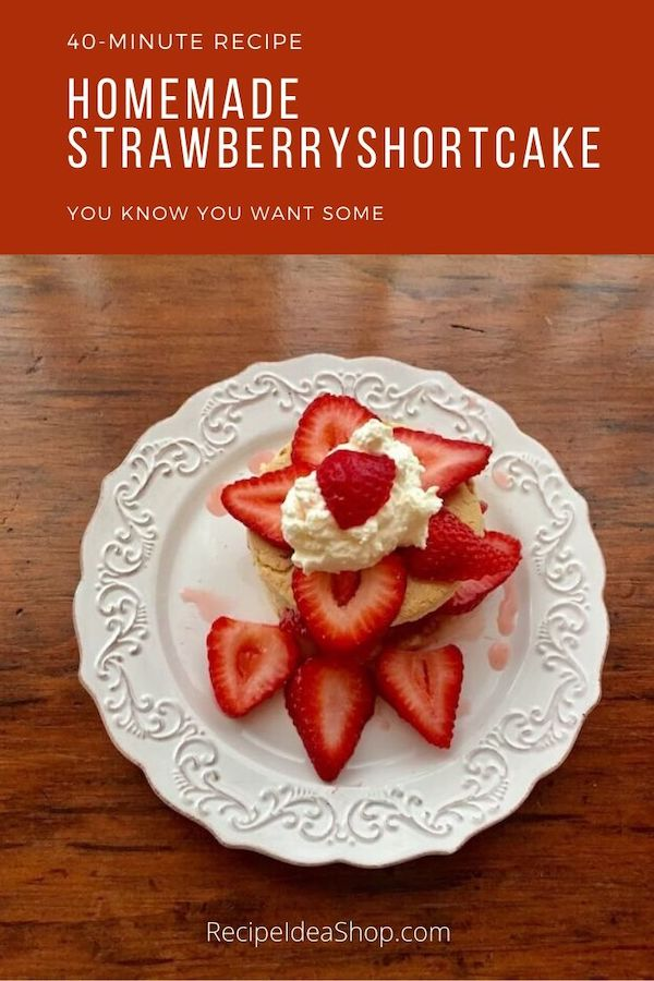 Homemade Strawberry Shortcake with Homemade Shortcake! Who knew it only takes 40 minutes for perfection? #strawberryshortcake #shortcakerecipe #strawberries #desserts #recipes #junerecipes #recipeideashop