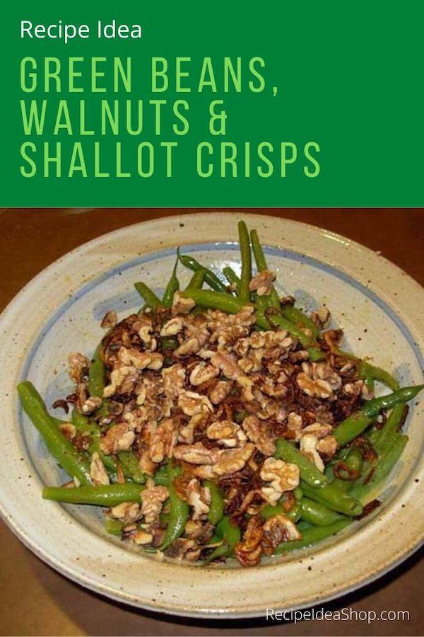 Green Beans, Walnuts and Shallot Crisps takes just 25 minutes to amazing. #greenbeansshallots #greenbeanswalnutsshallots #glutenfree #recipes #food #easyrecipes #recipeideashop