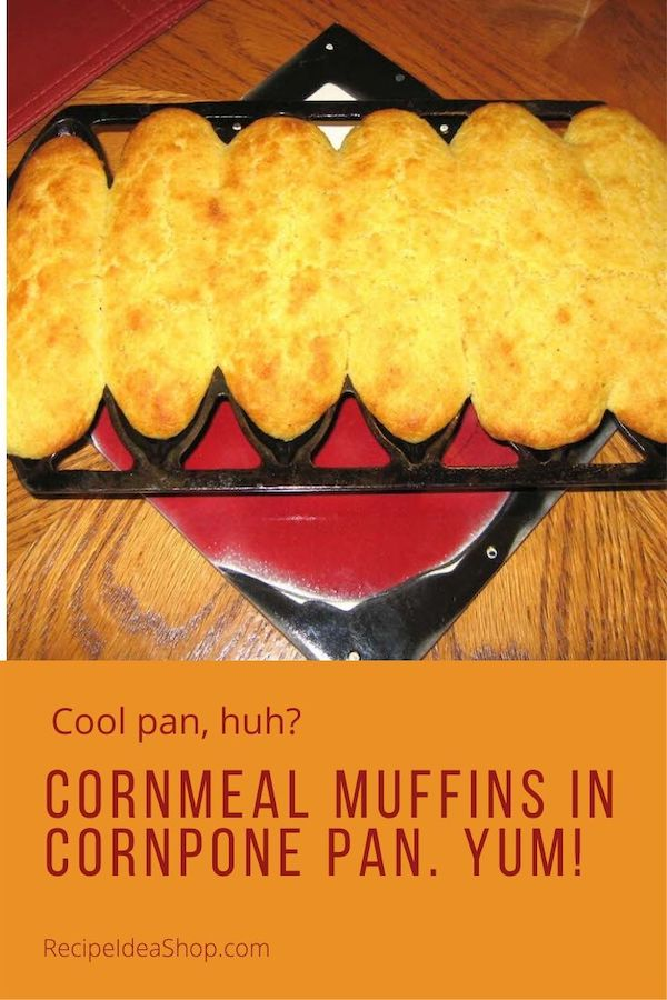 Cornmeal Muffins or Cornpone Sticks are scrumptious. The pan makes all the difference. #cornmealmuffins #cornpone #cornmeal #cornbread #recipes #comfortfood #food #recipeideashop