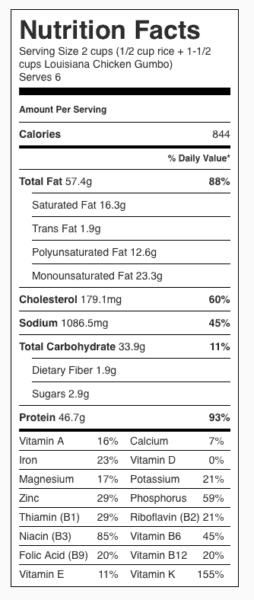 Louisiana Chicken Gumbo Nutrition Label. Each serving is 1/2 cup rice and 1-1/2 cup Gumbo.