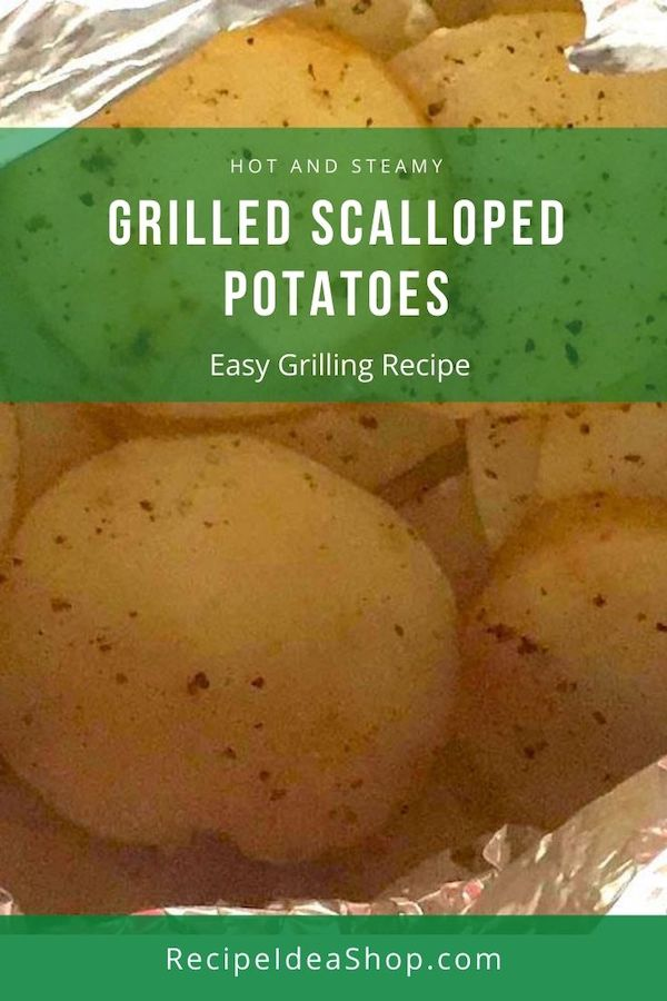 Grilled Scalloped Potatoes. So easy, but there's a trick. #grilledscallopedpotatoes #grilling #potatoes #glutenfree #recipes #comfortfood #recipeideashop