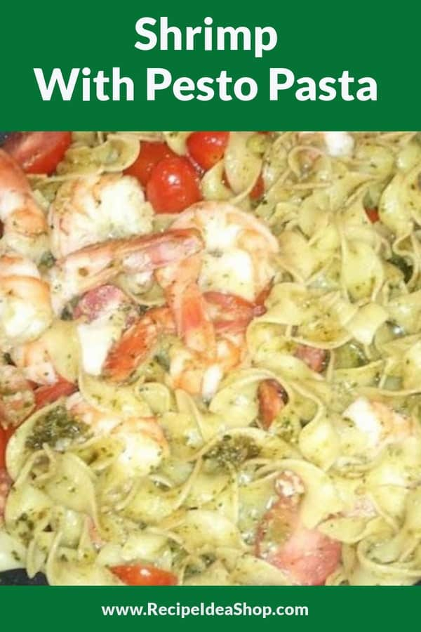 Shrimp with Pesto Pasta. Monday night is pasta night at our house. This recipe is super easy and scrumptious. #shrimpwithpestopasta #shrimprecipes #pastarecipes #pestorecipes #recipes #comfortfood #recipeideashop