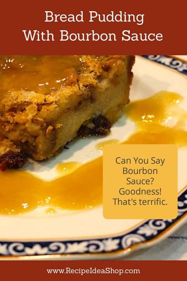 Super Bread Pudding with Bourbon Sauce. #breadpudding #southerncooking #boubon #kentuckyderbyrecipes #derby #recipes #recipeideashop