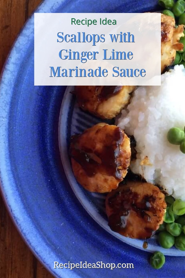 Scallops with Ginger Lime Marinade Sauce? Yes please! Seriously, 20 minutes hands on. #scallopswithgingerlimemarinade #scallops #gingerlimesauce #recipes #comfortfood #glutenfree #recipeideashop
