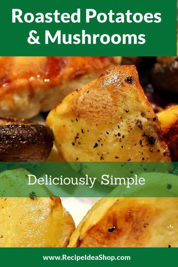 Roasted Potatoes and Mushrooms. Easy peasy. And amazing! #roastedpotatoesandmushrooms #roastedvegetables #easyrecipes #vegan #vegetarian #glutenfree #recipes #comfortfood #recipeideashop
