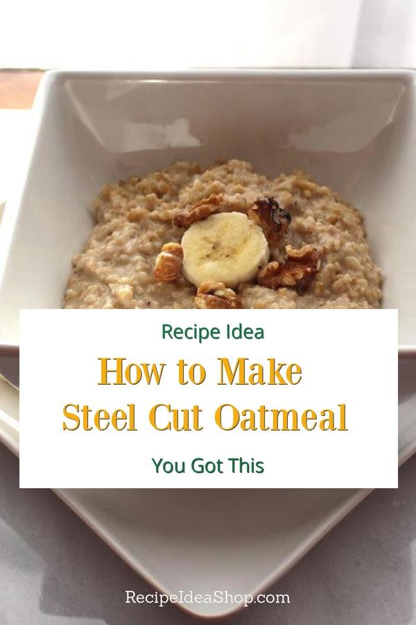 Steel Cut Oatmeal for breakfast? Yes, please! #steelcutoatmeal #howto #recipes #breakfast #yougotthis #healthybreakfast #recipeideashop