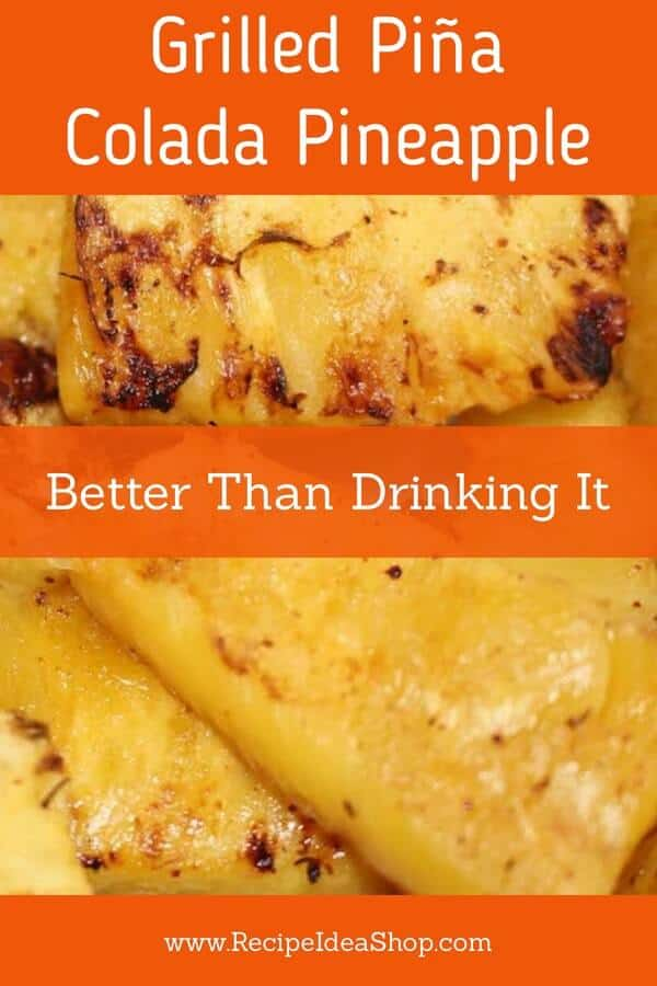 Grilled Piña Colada Pineapple, the best grilled pineapple you will ever eat. #grilledpinacoladapineapple #grilledpineapple #grilled fruit #fruitdesserts #desserts #islandfood #comfortfood #recipes #glutenfree #recipeideashop