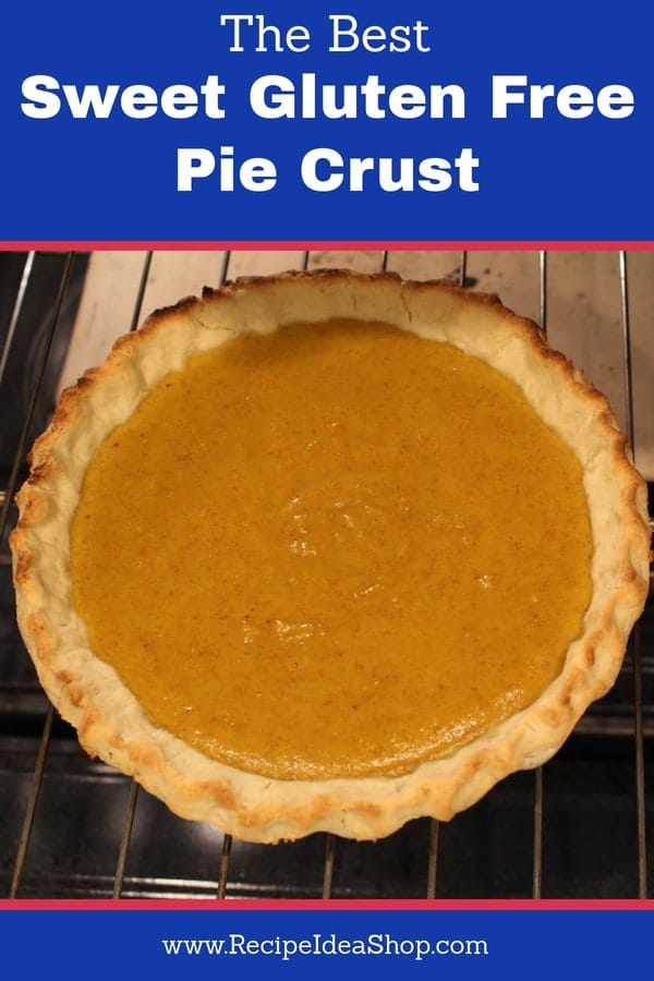 The BEST Homemade Sweet Gluten Free Pie Crust (for sweet pies). Adaptable for savory pies. Flaky. Buttery. Amazing. #Sweet-Gluten-Free-Pie-Crust; #Gluten-Free-Pie-Crust; #Homemade-Gluten-Free-Pie-Crust, #recipeideashop; #glutenfree; #gluten-free