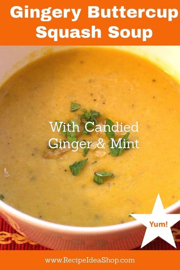 Gingery Buttercup Squash Soup With A Hint Of Mint. OMG. Best ever! #gingerybuttercupsquashsoup; #gingersquashsoup; #buttercupsquashsoup; #butternutsquashsoup; #butternutsquashrecipe; #recipes; #recipeideashop; #vegan; #glutenfree