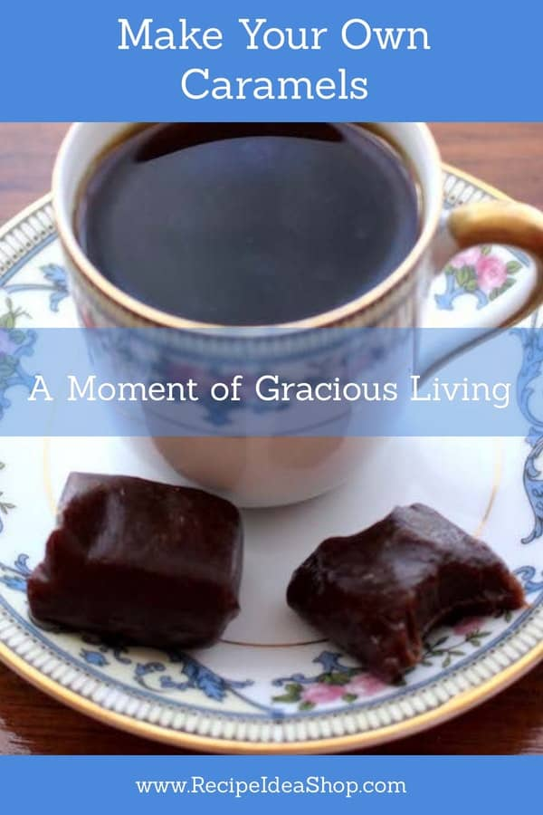 What's better than homemade chocolate caramels? Just add coffee for a moment of gracious living. #homemadecaramels; #nationalchocolatecaramelsday; #candy; #Christmascandy; #caramelsrecipe; #chocolatecaramelsrecipe; #recipes; #candyrecipes; #recipeideashop
