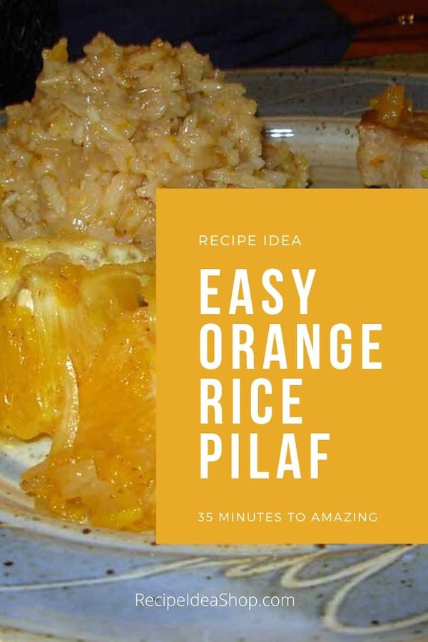 So easy anyone can make this Orange Rice Pilaf. 35 minutes to amazing. #orangericepilaf #ricerecipes #howtomakerice #frenchcooking #recipes #comfortfood #glutenfree #dairyfree #food #recipes #recipeideashop