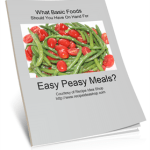 Free List: What Basic Foods Should I Have On Hand For Easy Peasy Meals?