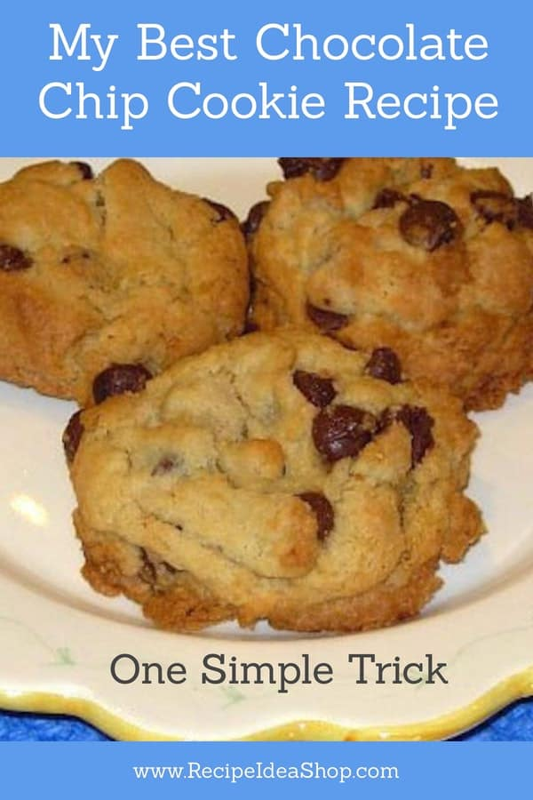 My Best Chocolate Chip Cookies recipe with one simple trick. Chewy and amazing. #bestchocolatechipcookies #chocolatechipcookies #recipes #recipeideashop