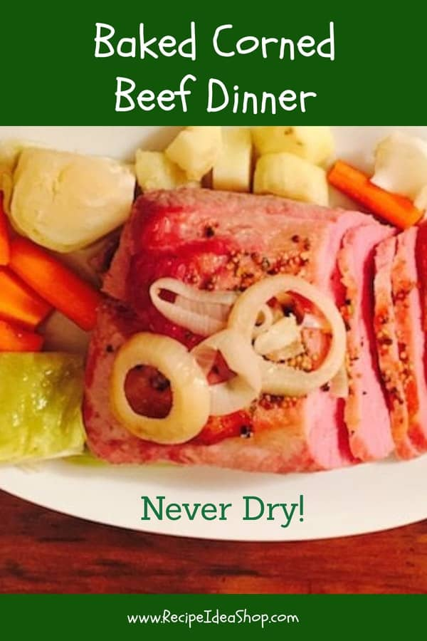 Baked Corned Beef Dinner. The best. Who knew you could bake it? #bakedcornedbeefdinner, #cornedbeefdinner; #howtomakecornedbeef; #stpatricksday; #recipes; #recipeideashop