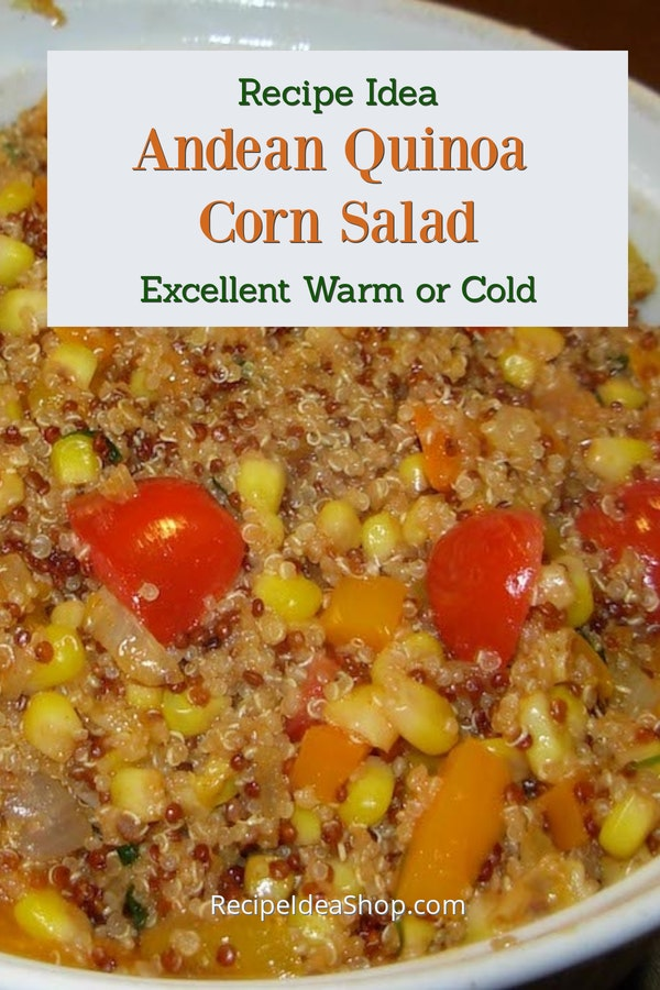 Andean Quinoa Corn Salad, a Moosewood recipe, is vegan and amazing. #andeanquinoacornsalad #quinoarecipes #glutenfree #vegan #easyrecipes #moosewood #recipes #recipeideashop