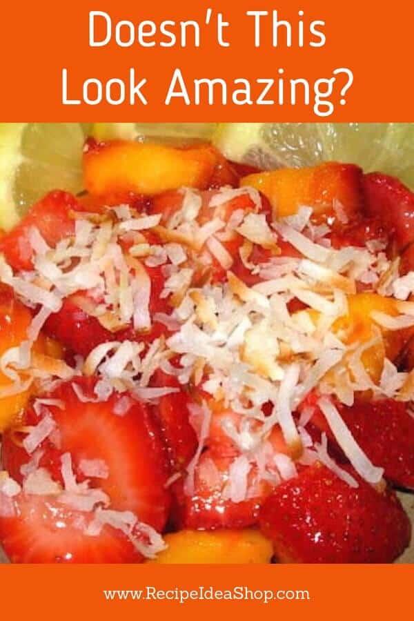 Strawberries and Peaches in Lemon with Toasted Coconut. Mmmmm. #strawberriesandpeaches #simplerecipes #fruitrecipes #easyrecipes #nocooking #dessert #recipes #glutenfree #recipeideashop