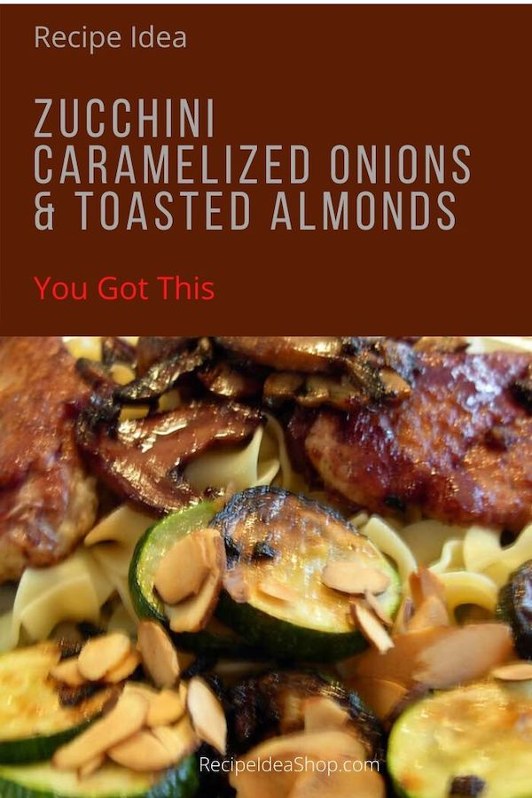 Zucchini Caramelized Onions & Toasted Almonds is really good, even though the photo sucks. #zucchini-caramelized-onions #side-dishes #vegetables #recipes #yougotthis #cookathome #staysafe #comfortfood #vegetarian #recipeideashop
