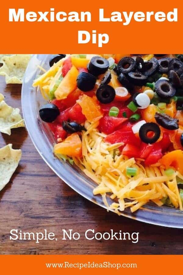 7-Layer Mexican Dip. Easy peasy. Fabulous. #Mexicanlayereddip; #mexicandip; #appetizers; #recipes; #recipeideashop, #nocooking; #easyrecipes