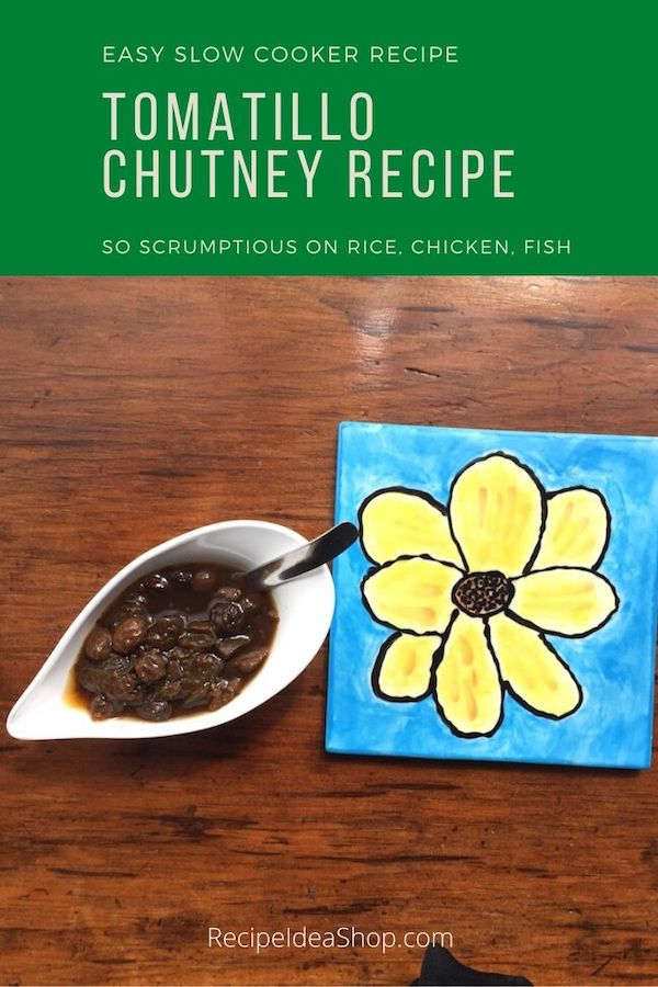 Tomatillo Chutney (Slow Cooker Recipe) takes less than 5 hours and will keep a YEAR. #tomatillochutney #indianchutney #youknowyouwnattoeatthis #cookathome #glutenfree #comfortfood #recipes #recipeideashop