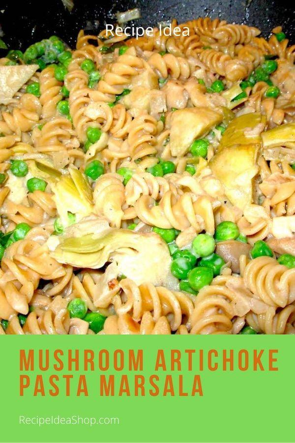 Mushroom Artichoke Marsala. A vegetarian delight. 30-minute meal. #mushroom-artichoke-pasta-marsala #mushroommarsala #marsala #vegetarian #easyrecipes #food #health #comfortfood #recipes #recipeideashop