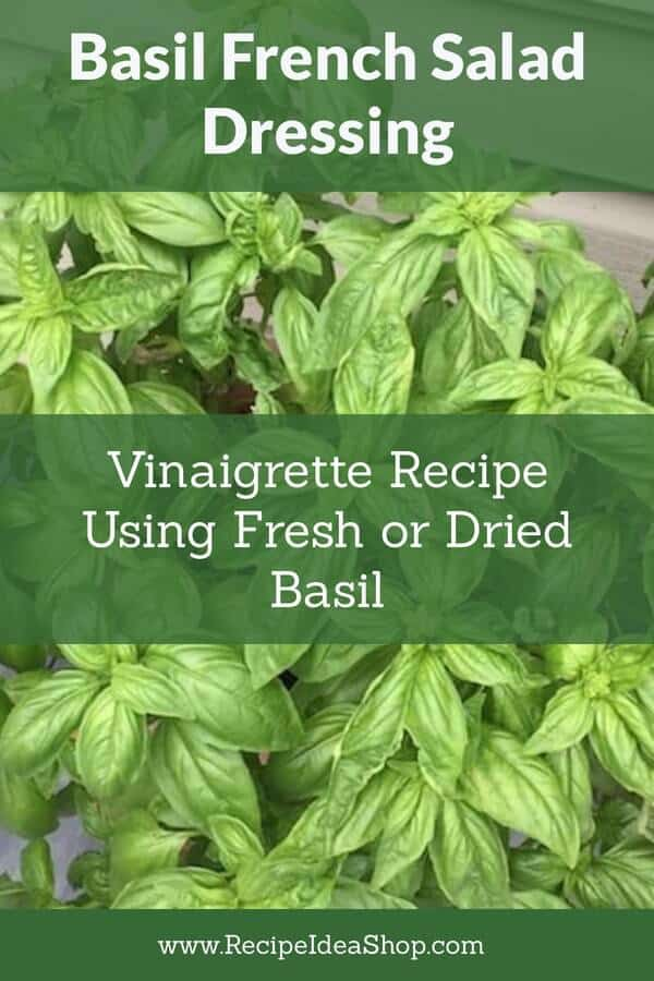Basil French Dressing, simple delicious vinaigrette. #basilfrenchdressing #vinaigrettes #saladdressing #salads #recipes #glutenfree #recipeideashop