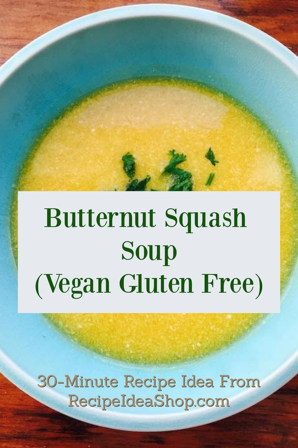 Vegan Gluten Free Butternut Squash Soup. Good for you. Tastes so good. #butternutsquashsoup #vegan #glutenfree #recipes #butternutsquash #recipeideashop