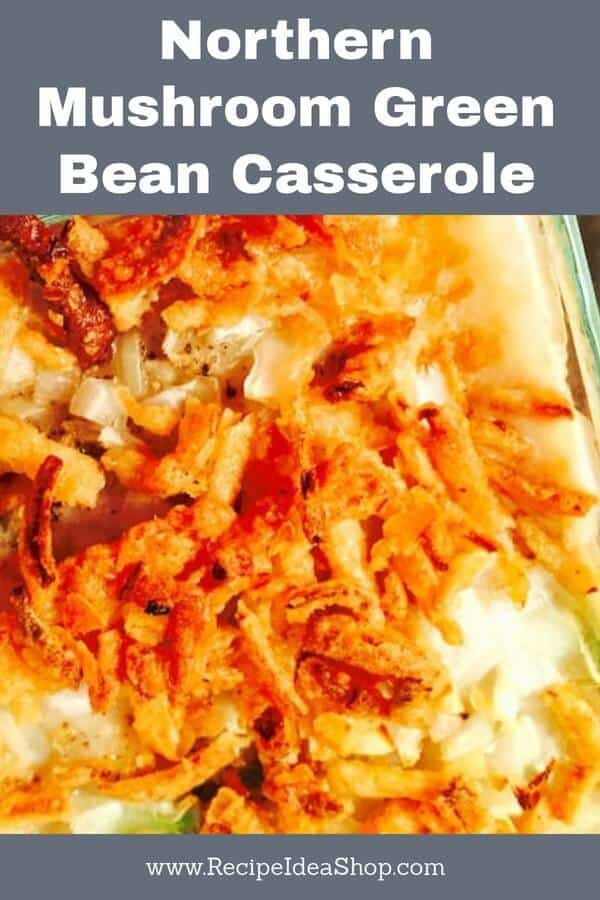 #Mushroom-green-bean-casserole; #Northern-green-bean-casserole; #campbell-soup-green-bean-casserole; #recipeideashop
