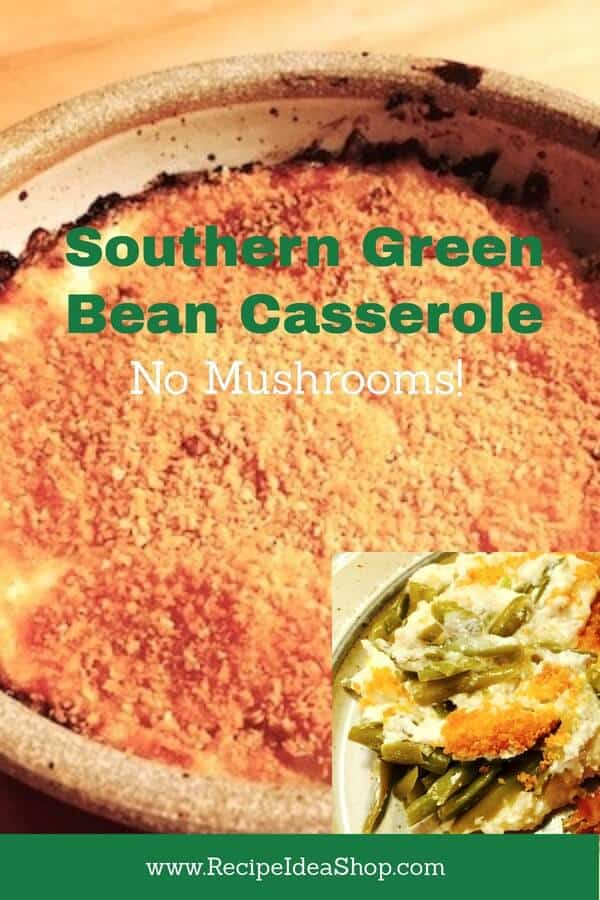 Southern Green Bean Casserole: So delicious. Quick to make. No mushrooms. No soup. No fried onions. CHEESE. #green-bean-casserole; #southern-green-bean-casserole, #Thanksgiving, #recipeideashop