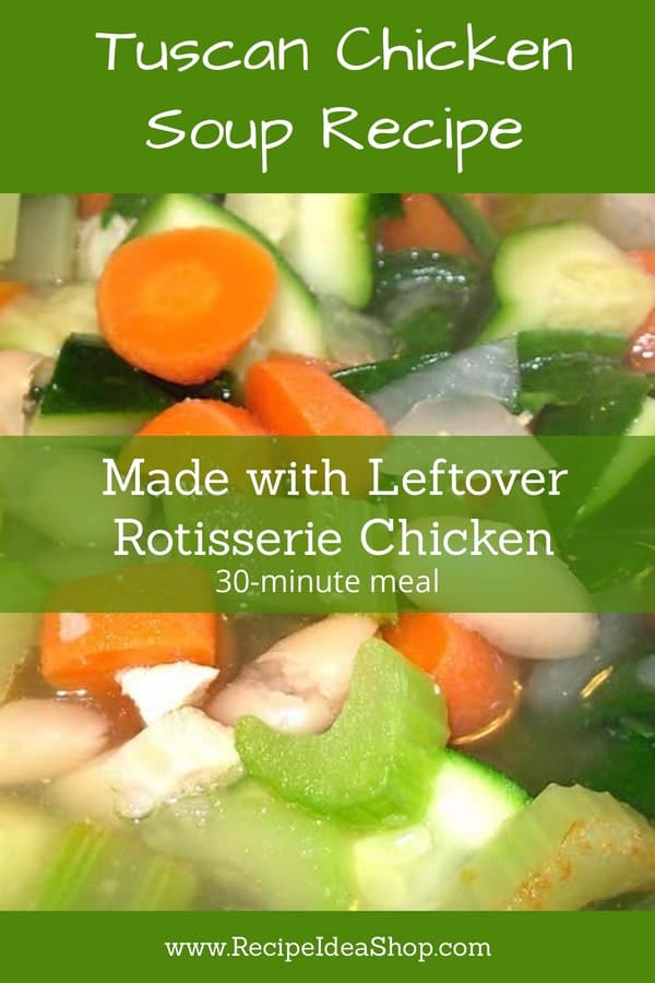 Such an easy 30-minute meal. #tuscanchickensoup #chickensoupwithrotisseriechicken #30-minutemeal #recipes#glutenfree #recipeideashop