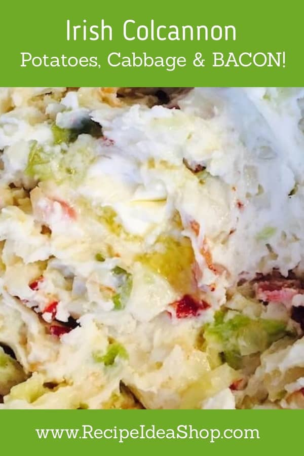 Colcannon. What's better than potatoes & cabbage? Potatoes, cabbage & bacon! #colcannon; #irishcolcannon; #stpatricksday; #recipes; #irishrecipes; #recipeideashop
