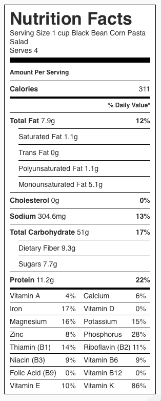 Black Bean Corn Pasta Salad Nutrition Label. Each serving is about one cup.