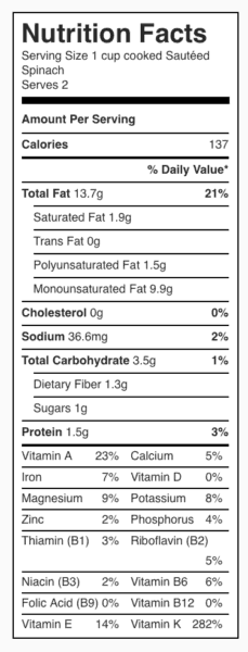 Sautéed Spinach Nutrition Label. Each serving is about 1 cup cooked spinach.