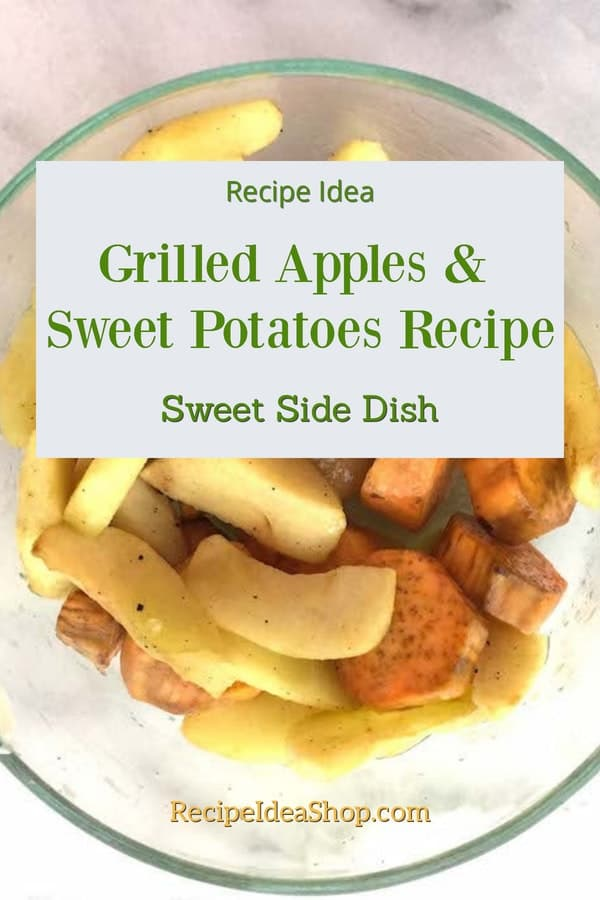 Grilled Apples & Sweet Potatoes. Yum. #grilledapples #grillin #comfortfood #sides #recipes #glutenfree #recipes #recipeideashop