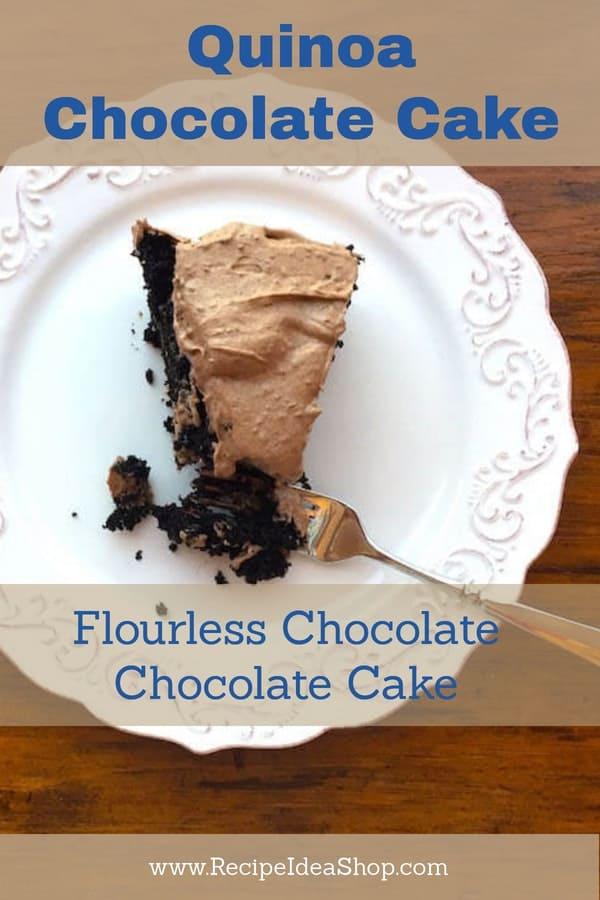 Flourless Gluten Free Chocolate Chocolate Cake (Quinoa Chocolate Cake). So scrumptious. Great texture. Lots of chocolate. #Flourlesschocolatechocolatecake; #flourlessdoublechocolatecake; #quinoachocolatecake; #glutenfree; #recipes; #cakerecipes; #dessertrecipes; #dessert; #recipeideashop