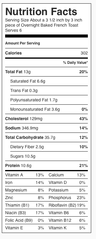 "Overnight Baked French Toast Nutrition Label. Each serving is about 3.5"" x 3""."