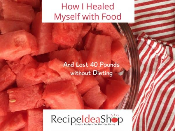 How I Healed Myself with Food: Read my story and learn the weirdest symptom that I had. Find out how I lost over 40 pounds without dieting.