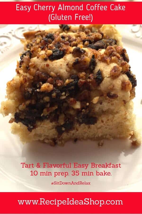 Tart & sweet, Easy Chery Almond Coffee Cake. #cherryalmondcoffeecake #sitdownandrelax #recipeideashop #easycherryalmondcoffeecake #glutenfree