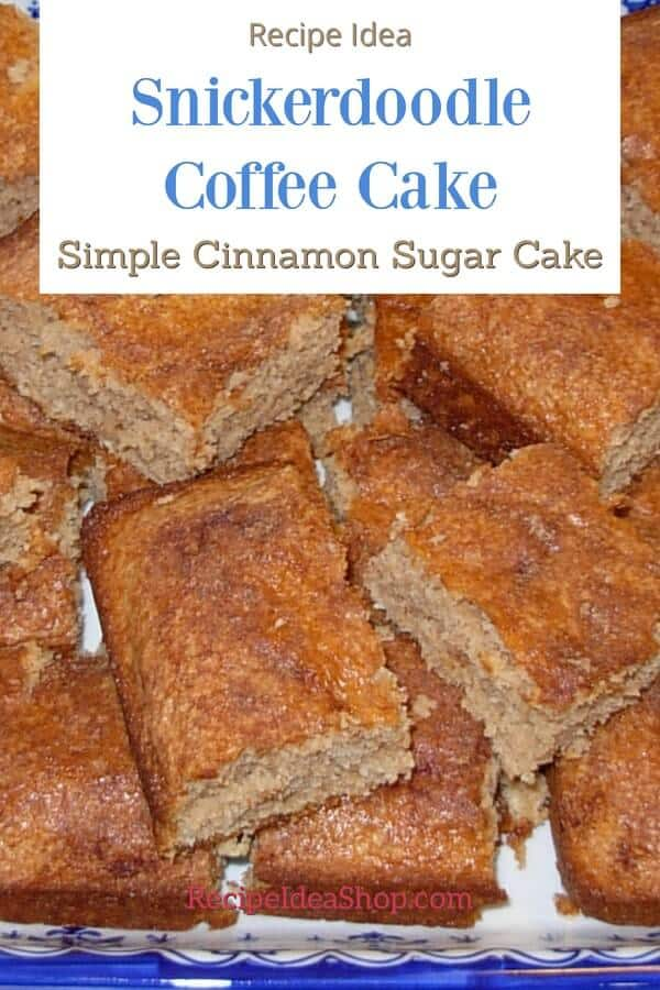 Snickerdoodle Coffee Cake, like the cookies, but CAKE! Super easy, too. #snickerdoodlecoffeecake #coffeecakerecipes #cakerecipes #breakfastcake #james-beard #easyrecipes #breakfastrecipes #recipes #recipeideashop