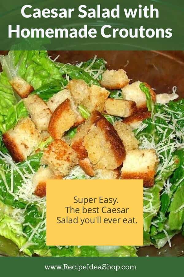 Caesar Salad with Homemade Dressing and Croutons. #caesarsaladrecipe #caesar #youwillloveit #yougotthis #cookathome #saladrecipes #recipes #recipeideashop